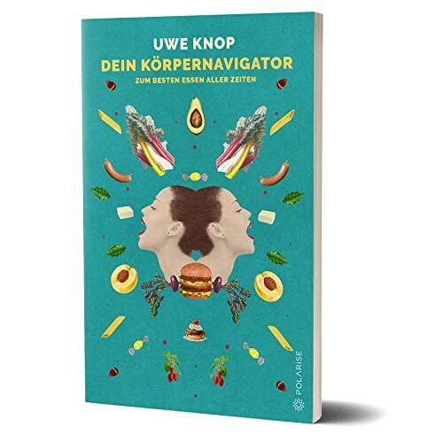 Uwe Knop - Dein Körpernavigator zum besten Essen aller Zeiten - Preis vom 08.05.2021 04:52:27 h