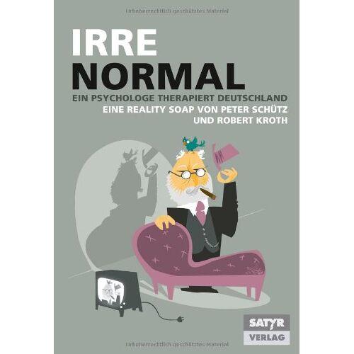 Peter Schütz - Irre Normal - Ein Psychologe therapiert Deutschland - Preis vom 22.10.2020 04:52:23 h