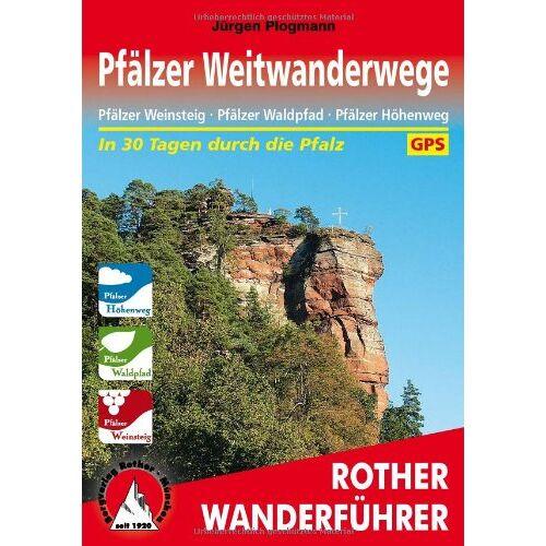 Jürgen Plogmann - Pfälzer Weitwanderwege: Pfälzer Weinsteig · Pfälzer Waldpfad · Pfälzer Höhenweg. Mit GPS-Daten - Preis vom 06.09.2020 04:54:28 h