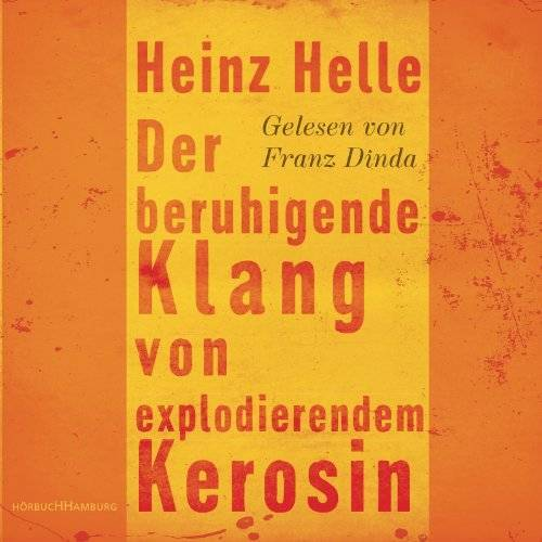 Heinz Helle - Der beruhigende Klang von explodierendem Kerosin: 3 CDs - Preis vom 03.05.2021 04:57:00 h