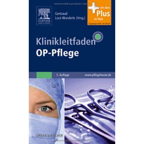 Gertraud Luce-Wunderle - Klinikleitfaden OP-Pflege: mit www.pflegeheute.de-Zugang - Preis vom 24.05.2020 05:02:09 h