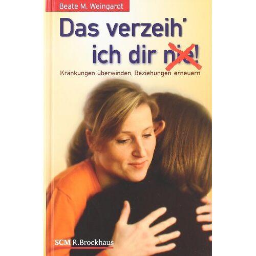 Weingardt, Beate M. - Das verzeih' ich Dir (nie)! - Preis vom 11.05.2021 04:49:30 h