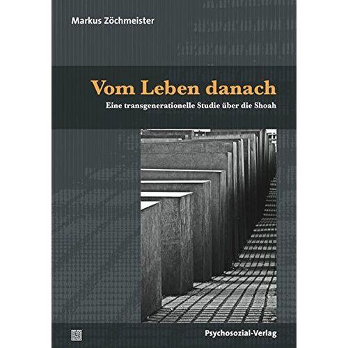 Markus Zöchmeister - Vom Leben danach: Eine transgenerationelle Studie über die Shoah (Haland & Wirth) - Preis vom 12.05.2021 04:50:50 h