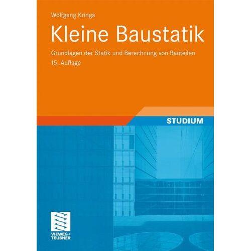 Wolfgang Krings - Kleine Baustatik: Grundlagen der Statik und Berechnung von Bauteilen - Preis vom 04.10.2020 04:46:22 h