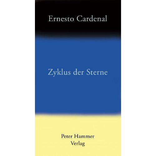 Ernesto Cardenal - Zyklus der Sterne - Preis vom 03.05.2021 04:57:00 h