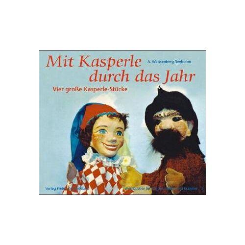 A. Weissenberg-Seebohm - Mit Kasperle durch das Jahr: Vier große Kasperle-Stücke - Preis vom 27.02.2021 06:04:24 h