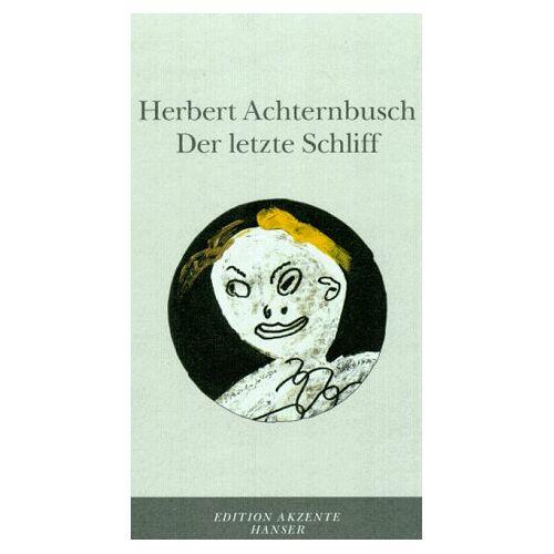 Herbert Achternbusch - Der letzte Schliff - Preis vom 18.04.2021 04:52:10 h