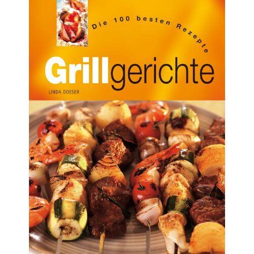 Linda Doeser - Grillgerichte. Die 100 besten Rezepte - Preis vom 20.10.2020 04:55:35 h