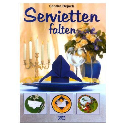 Sandra Bejach - Servietten falten - Preis vom 26.02.2021 06:01:53 h