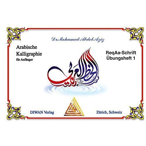 Mohamed Abdel Aziz - Arabische Kalligraphie, ReqAa-Schrift, Übungsheft 1: Arabische Kalligraphie für Anfänger, Lehrmittel für Arabische Kalligraphie - Preis vom 30.03.2020 04:52:37 h
