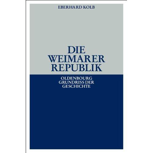 Eberhard Kolb - Die Weimarer Republik - Preis vom 11.05.2021 04:49:30 h