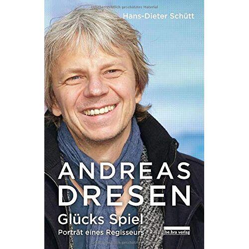 Hans-Dieter Schütt - Andreas Dresen: Glücks Spiel – Porträt eines Regisseurs: Glcks Spiel - Portrt eines Regisseurs - Preis vom 05.05.2021 04:54:13 h