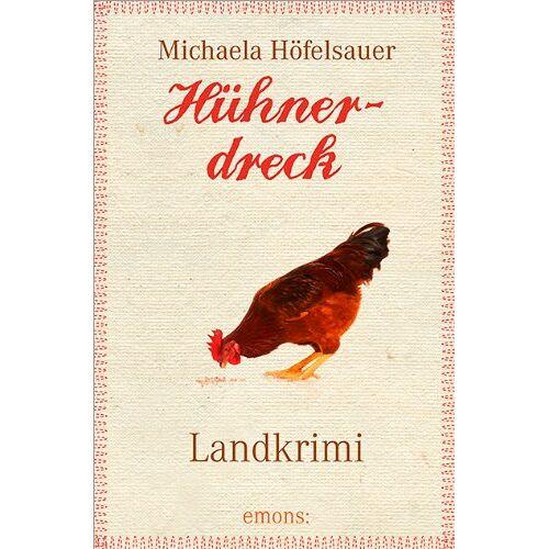 Michaela Höfelsauer - Hühnerdreck - Preis vom 16.04.2021 04:54:32 h