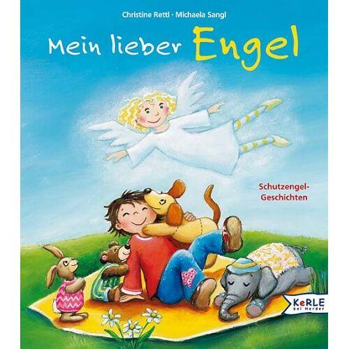 Christine Rettl - Mein lieber Engel. Schutzengel-Geschichten - Preis vom 20.10.2020 04:55:35 h