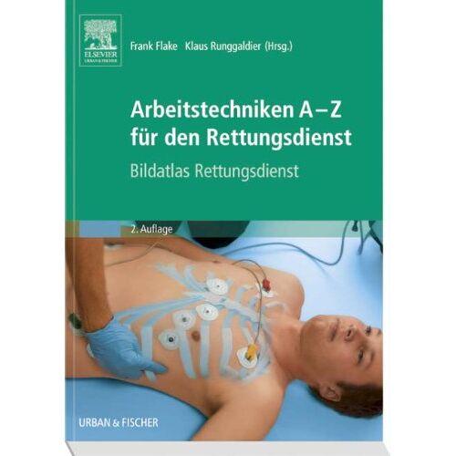 Frank Flake - Arbeitstechniken A-Z für den Rettungsdienst: Bildatlas Rettungsdienst - Preis vom 02.12.2020 06:00:01 h