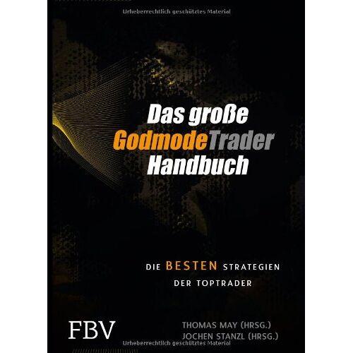 Thomas May - Das große GodmodeTrader-Handbuch: Die besten Strategien der Toptrader - Preis vom 17.04.2021 04:51:59 h