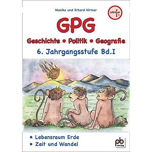 Monika Hirmer - GPG 6. Jahrgangsstufe Bd.I: Geschichte / Politik / Geografie - Preis vom 14.10.2019 04:58:50 h