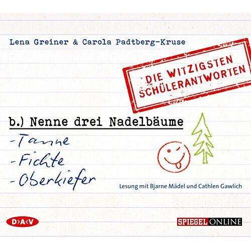 Lena Greiner - 'Nenne drei Nadelbäume: Tanne, Fichte, Oberkiefer': Die witzigsten Schülerantworten (1 CD) - Preis vom 04.09.2020 04:54:27 h