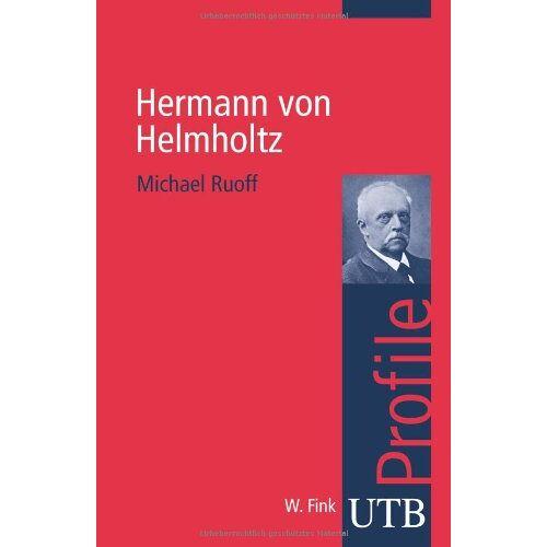 Michael Ruoff - Hermann von Helmholtz. UTB Profile - Preis vom 20.10.2020 04:55:35 h