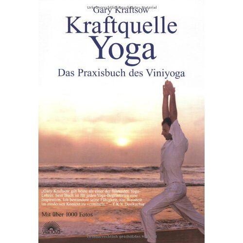 Gary Kraftsow - Kraftquelle Yoga. Das Praxisbuch des Vini-Yoga - Preis vom 31.03.2020 04:56:10 h