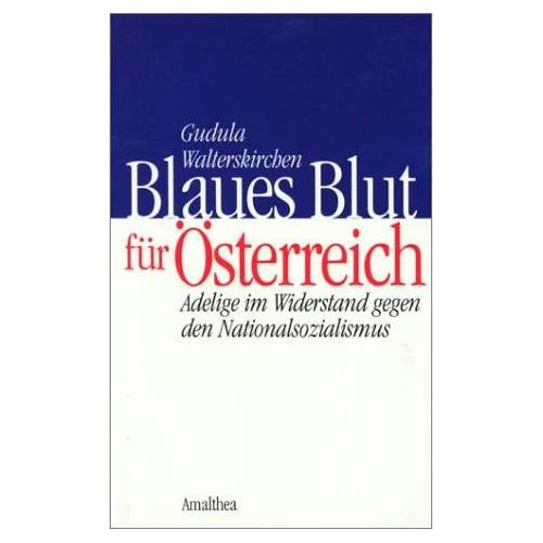 Gudula Walterskirchen - Blaues Blut für Österreich - Preis vom 05.09.2020 04:49:05 h