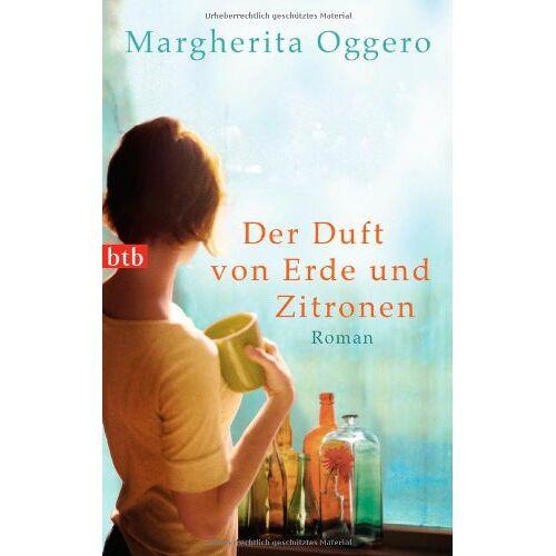 Margherita Oggero - Der Duft von Erde und Zitronen: Roman - Preis vom 12.05.2021 04:50:50 h