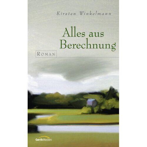 Kirsten Winkelmann - Alles aus Berechnung - Preis vom 08.05.2021 04:52:27 h
