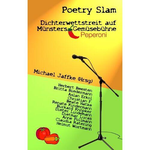 Michael Jaffke - Poetry Slam - Dichterwettstreit auf Münsters Gemüsebühne: Anthologie Münsteraner Autoren - Preis vom 05.09.2020 04:49:05 h