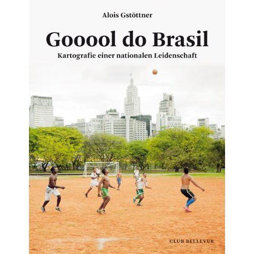 Alois Gstöttner - Gooool do Brasil: Kartografie einer nationalen Leidenschaft - Preis vom 03.12.2020 05:57:36 h