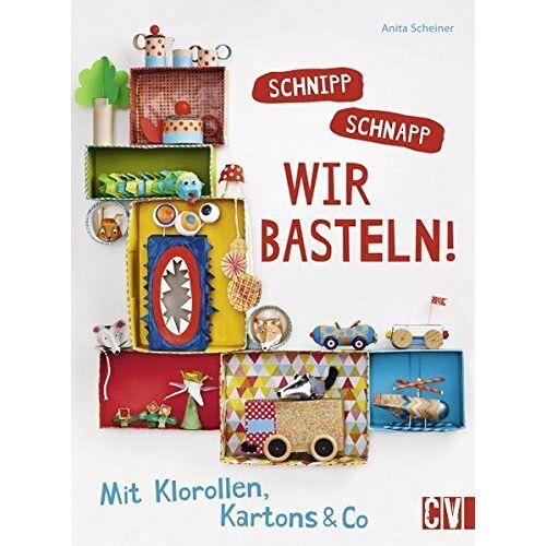 Anita Scheiner - Schnipp schnapp. Wir basteln!: Mit Klorollen, Kartons & Co - Preis vom 14.11.2019 06:03:46 h