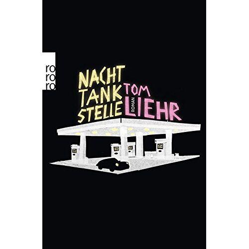 Tom Liehr - Nachttankstelle - Preis vom 16.05.2021 04:43:40 h