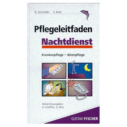 Barbara Schneider - Pflegeleitfaden Nachtdienst. Krankenpflege - Altenpflege - Preis vom 14.05.2021 04:51:20 h