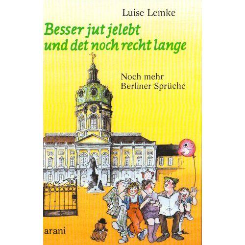 - Besser jut jelebt und det noch recht lange: Noch mehr Berliner Sprüche - Preis vom 14.05.2021 04:51:20 h