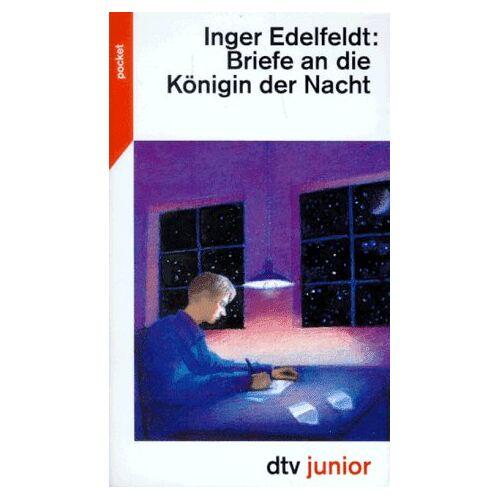 Inger Edelfeldt - Briefe an die Königin der Nacht. - Preis vom 21.10.2020 04:49:09 h