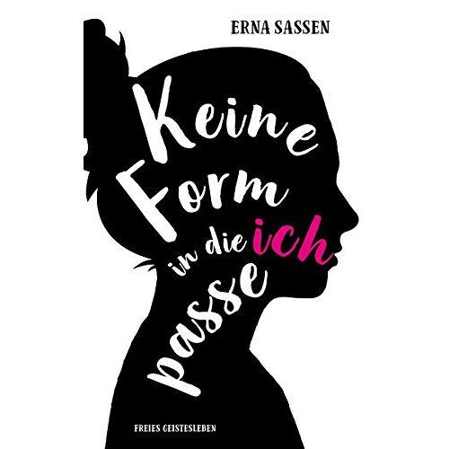 Erna Sassen - Keine Form in die ich passe - Preis vom 20.01.2021 06:06:08 h