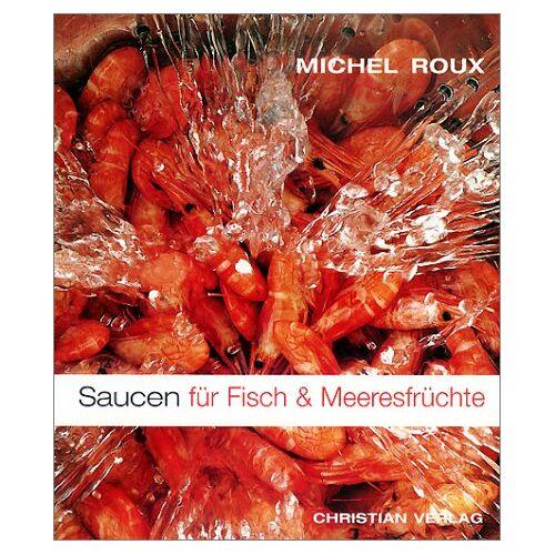 Michel Roux - Saucen für Fisch & Meeresfrüchte - Preis vom 12.04.2021 04:50:28 h