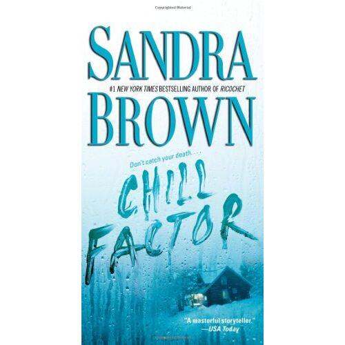 Sandra Brown - Chill Factor: A Novel - Preis vom 21.04.2021 04:48:01 h