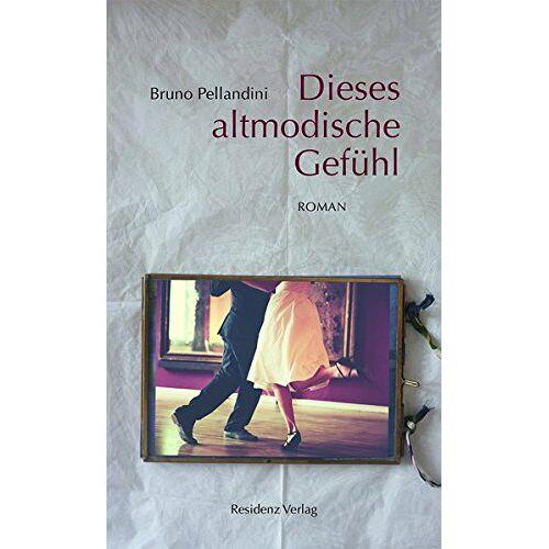 Bruno Pellandini - Dieses altmodische Gefühl - Preis vom 13.05.2021 04:51:36 h