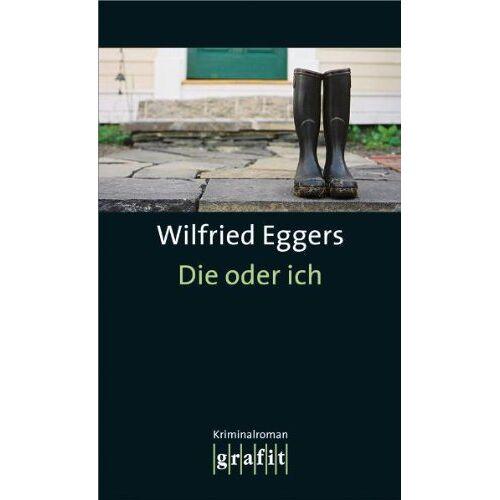 Wilfried Eggers - Die oder ich - Preis vom 21.10.2020 04:49:09 h