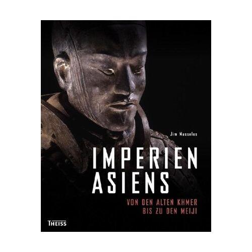 Jim Masselos - Imperien Asiens: Von den alten Khmer zu den Meiji: Von den alten Khmer bis zu den Meiji - Preis vom 06.09.2020 04:54:28 h