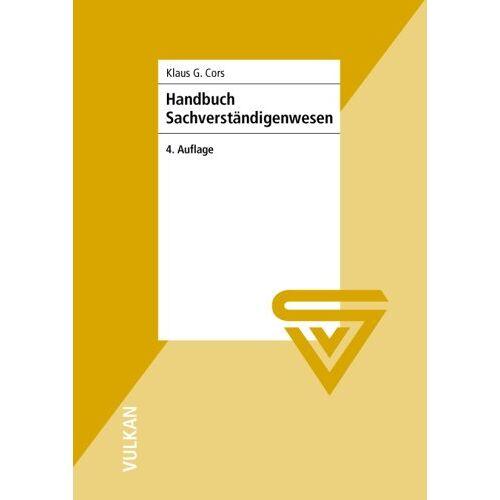 Cors, Klaus G. - Handbuch Sachverständigenwesen: Sachverständiger - wie werde ich das? - Preis vom 18.04.2021 04:52:10 h