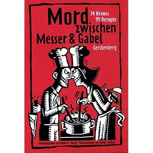 Busch, Andrea C. - Mord zwischen Messer und Gabel: 35 Krimis, 100 Rezepte - Preis vom 05.09.2020 04:49:05 h