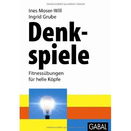 Ines Moser-Will - Denkspiele: Fitnessübungen für helle Köpfe - Preis vom 05.09.2020 04:49:05 h