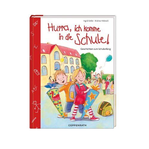 Ingrid Uebe - Hurra, ich komme in die Schule!: Geschichten zum Schulanfang - Preis vom 11.04.2021 04:47:53 h