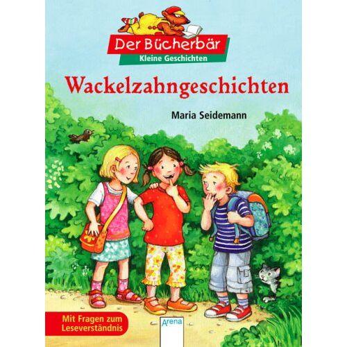 Maria Seidemann - Wackelzahngeschichten. Der Bücherbär: Kleine Geschichten - Preis vom 21.10.2020 04:49:09 h