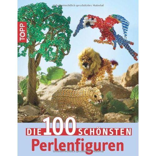 Becker Die 100 schönsten Perlenfiguren - Preis vom 20.10.2020 04:55:35 h