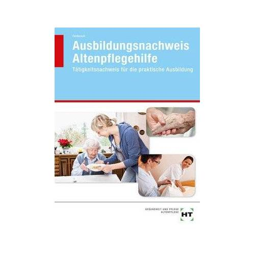 Heidi Fahlbusch - Ausbildungsnachweis Altenpflegehilfe: Tätigkeitsnachweis für die praktische Ausbildung - Preis vom 05.05.2021 04:54:13 h