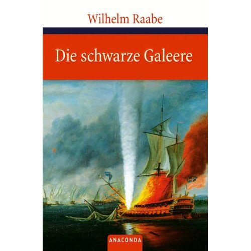 Wilhelm Raabe - Die schwarze Galeere - Preis vom 10.05.2021 04:48:42 h