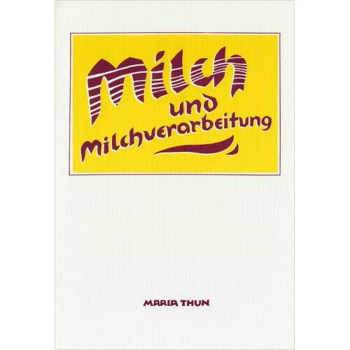 Maria Thun - Milch und Milchverarbeitung - Preis vom 15.04.2021 04:51:42 h