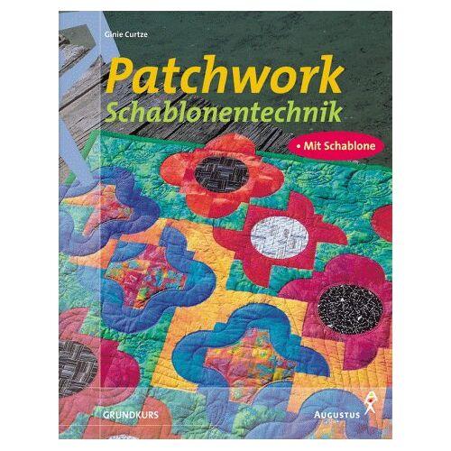 Ginie Curtze - Patchwork Schablonentechnik. 15 Variationen für 'Drunkard's Path' - Preis vom 27.02.2021 06:04:24 h